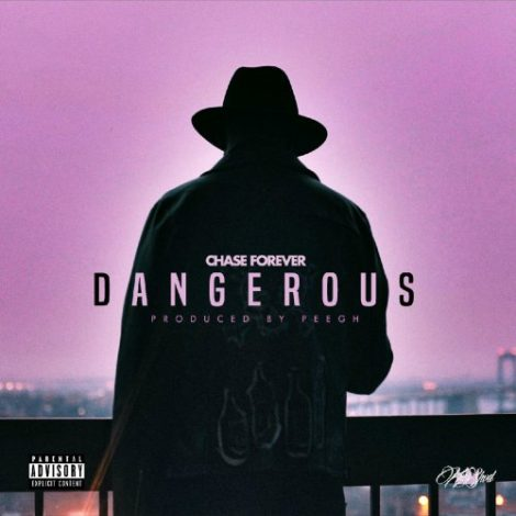 Chase Forever – Dangerous (Prod By PEE Gh)