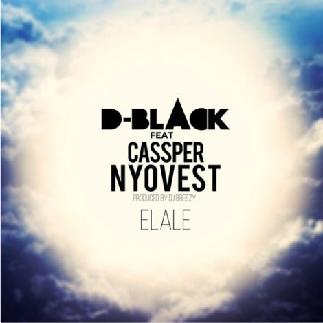 D-Black ft Cassper Nyovest – Elale (Prod By DJ Breezy)