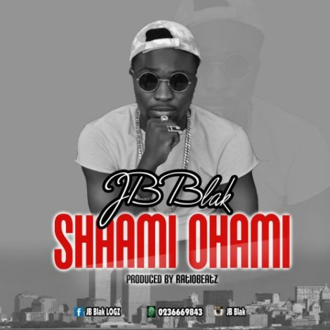 JB Blak – Shaami Ohami (Prod By Ratio Beatz)