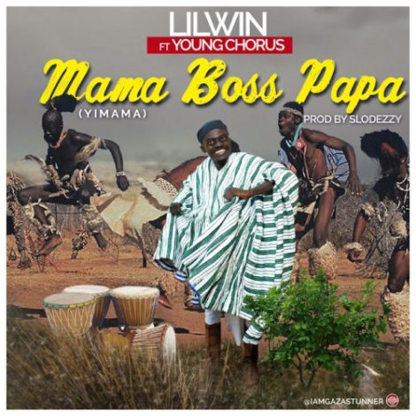 Lil Win ft Young Chorus – Mama Boss Papa (Yimama)