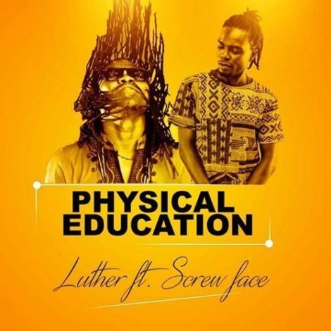 Luther ft Screwface – Physical Education (Prod by NoJoke)