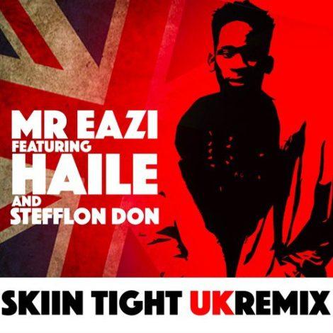 Mr Eazi ft Haile x Steflon Don – Skin Tight (UK Remix)