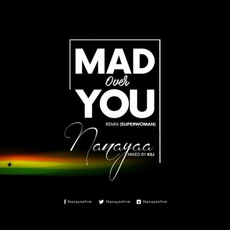 NanaYaa – Super Woman (Mad Over You Cover)(Mixed by KSJ)