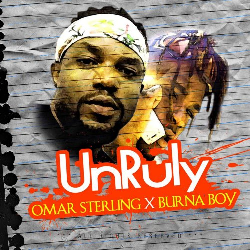 Omar Sterling ft Burna Boy – Unruly (Prod By KillBeatz)