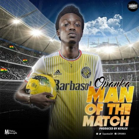 Opanka – Man Of The Match (Prod By Keylex)