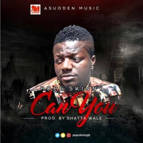 Pope Skinny – Can You (Prod By Da Maker)