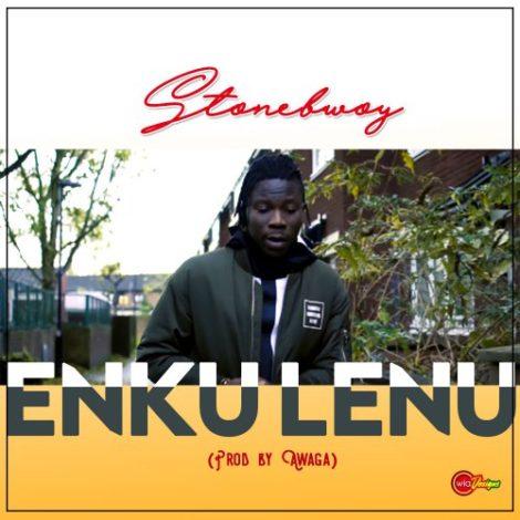 Stonebwoy – Enku Lenu (Prod By Awaga)