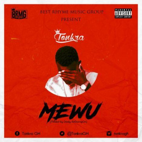 Tonkra – Mewu (Mixed by Dasty ItzGoingOn)