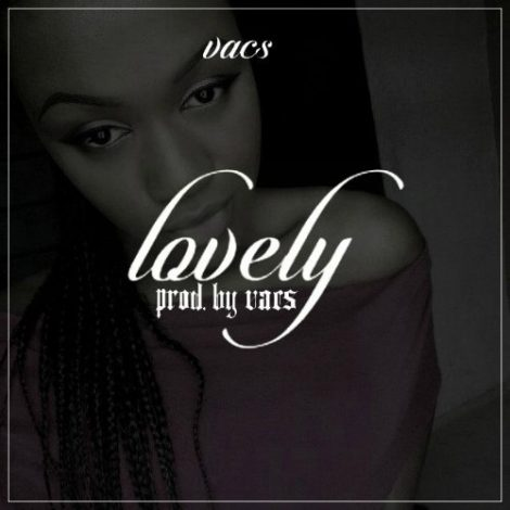 Vacs – Lovely (Prod By Vacs)