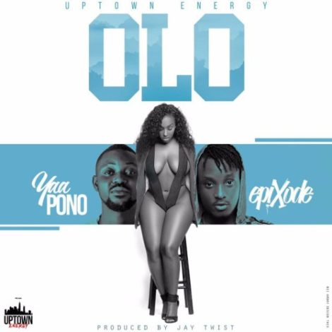 Yaa Pono ft Epixode – Olo (Prod By Jay Twist)