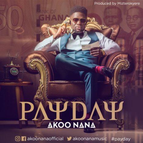 Akoo Nana – PayDay (Prod By Mizter Okyere)