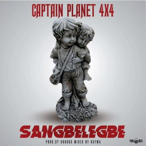 Captain Planet (4×4) – Sangbelegbe (Prod by Dugud)