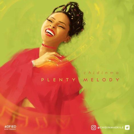 Chidinma – Plenty Melody (Prod By Mystro)