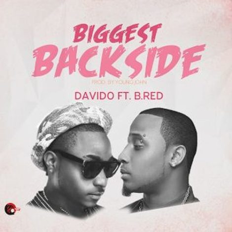 Davido – Biggest Back Side (feat. B-Red)(Prod By Young John)