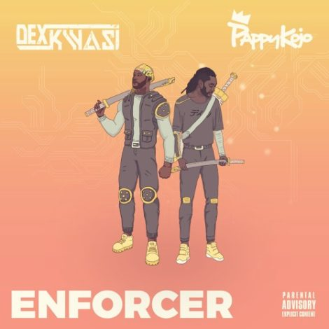 Dex Kwasi – Enforcer ft Pappy Kojo