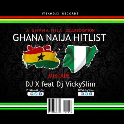 DJ X feat. DJ Vickyslim – Ghana Naija Hitlist (Ghana Naija Collabo)