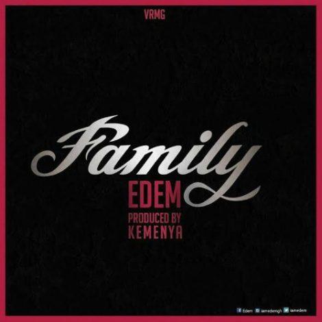 Edem – Family (Prod By Kemenya)