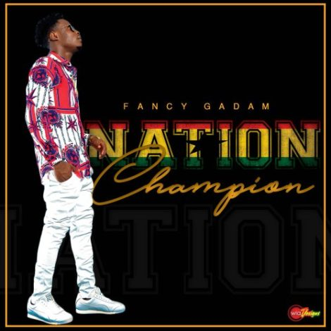 Fancy Gadam – Nation Champion (Prod By Stone B)