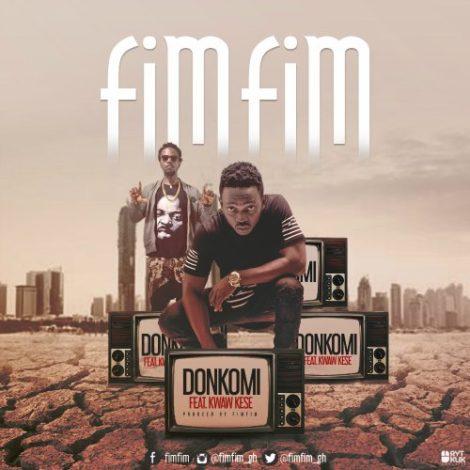 FimFim – Donkomi (Feat. Kwaw kese)(Prod By FimFim)