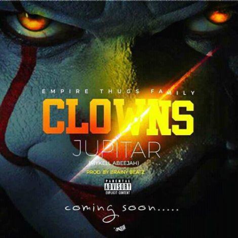 Jupitar – Clowns (Prod By Brainy Beatz)