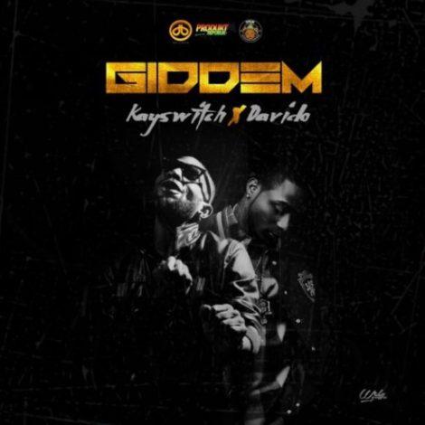 KaySwitch – Giddem (feat Davido)(Prod By  Brainy Beatz)