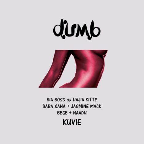 Kuvie – Dumb (feat. Ria Boss x Baba Sana x BBgB x Jasmine Mack x Naadu)