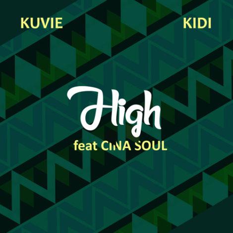 Kuvie x KiDi ft Cina Soul – High (Prod By Kuvie)
