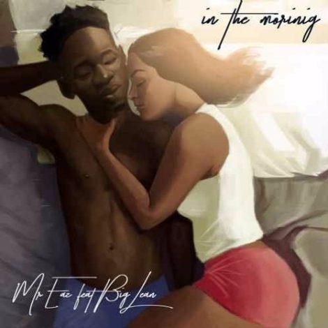 Mr. Eazi – In The Morning (feat. Big Lean)
