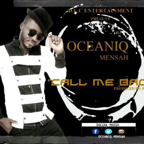 Oceaniq Mensah – Call Me Back (Prod By P.Qwase)