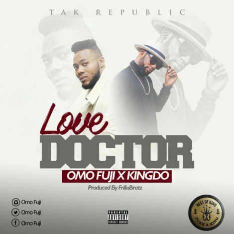Omo Fuji – Love doctor (feat. Kingdo)(Prod By Frillabeatz)