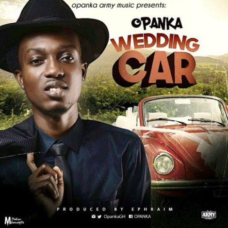 Opanka – Wedding Car (Prod by Ephraim)