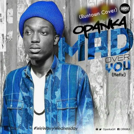 Opanka ft Runtown – Mad Over You (Refix)