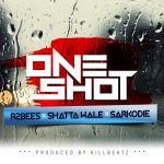 R2Bees x Shatta Wale x Sarkodie - One Shot (Prod By Killbeatz)