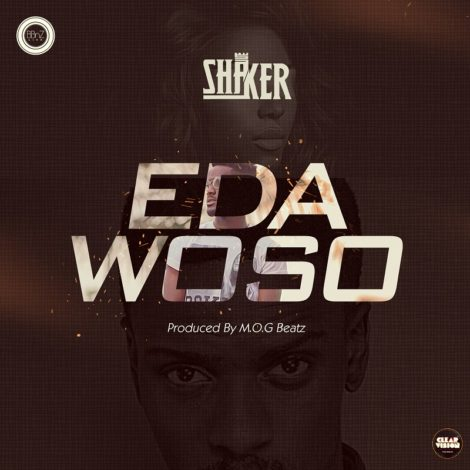 Shaker – Edawoso (Prod By M.O.G Beatz)