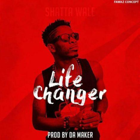 Shatta Wale – Life Changer (Prod By Da Maker)