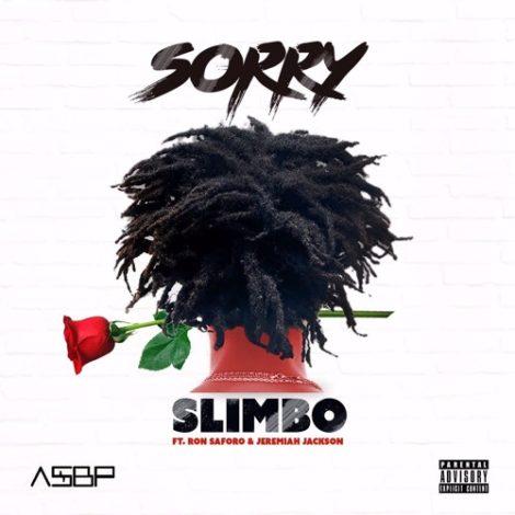 Slimbo – Sorry (feat. Ron Saforo x Jeremiah Jackson)(Prod. By Slimbo)