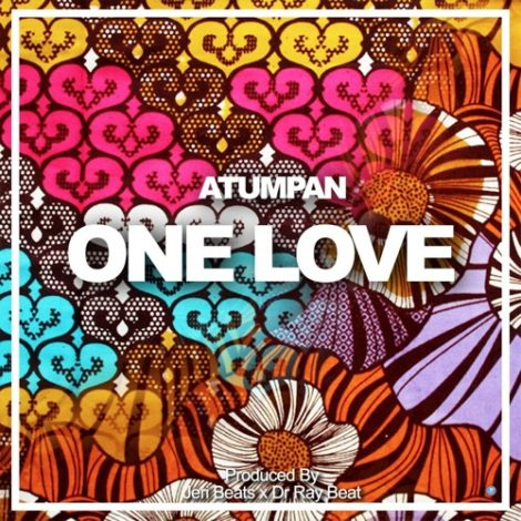 Atumpan – One Love (Prod By Jeri Beats x Dr Ray Beat)