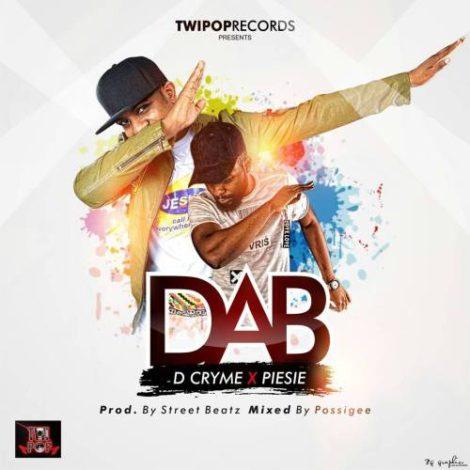 D Cryme – DAB (feat Piesie)(Prod By StreetBeatz)