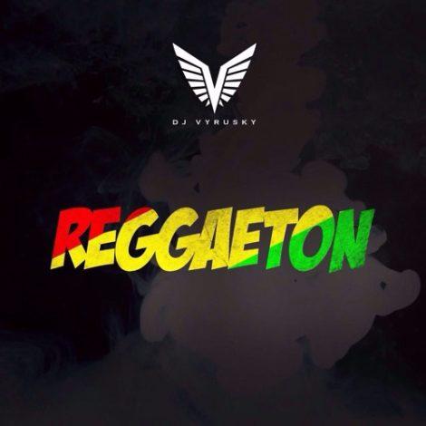 Dj Vyrusky – Reggaeton Mix
