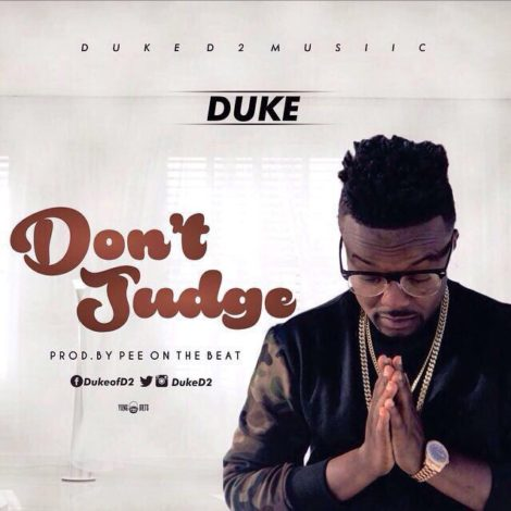 Duke – Don't Judge (Prod by PEE Gh)