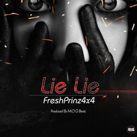 Fresh Prinz  (4×4) – Lie Lie (Prod. By M.O.G Beatz)