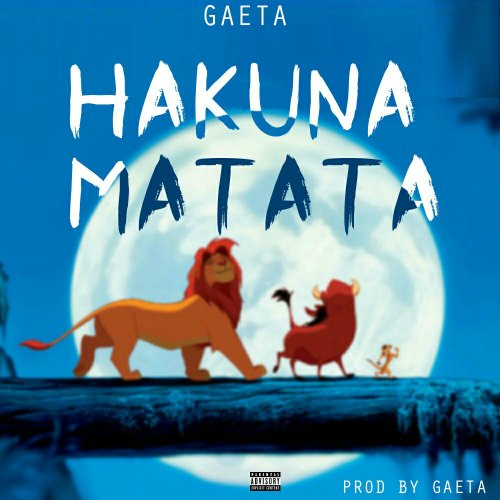 Gaeta – Hakuna Matata (Prod. by Gaeta)