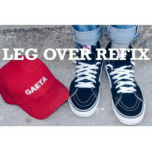 Gaeta – Leg Over (Refix)