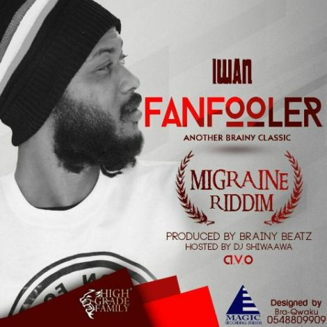 IWAN – Fan Fooler (Shatta Wale Diss)(Migraine Riddim)(Prod. By Brainy Beatz)