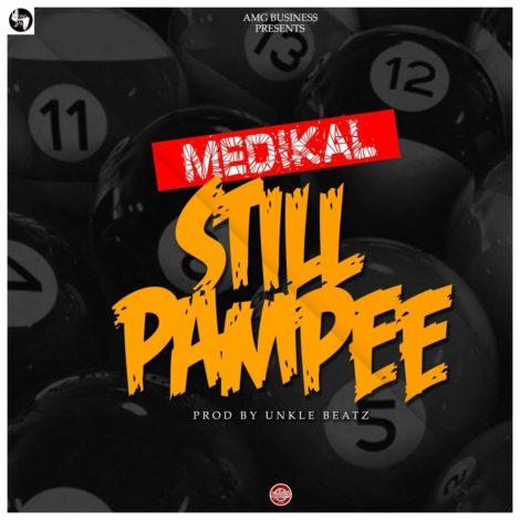 Medikal – Still Pampee (Prod By Unkle Beatz)