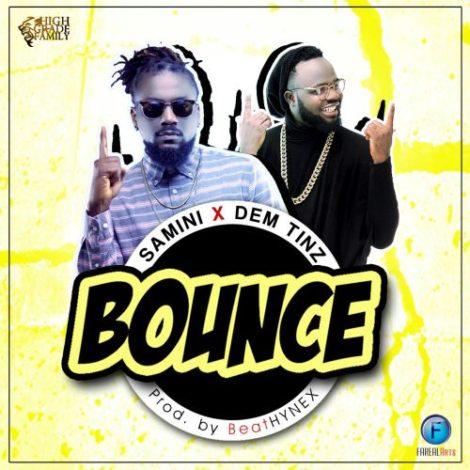 Samini – Bounce (Feat. Dem Tinz)(Prod By BeatHYNEX)