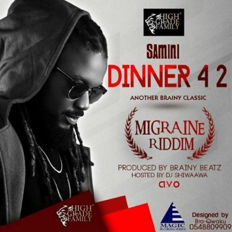 Samini – Dinner 4 2 (Migraine Riddim)(Prod By Brainy Beatz)