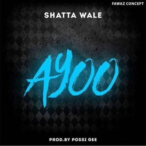 Shatta Wale – Ayoo (Prod By Possigee)