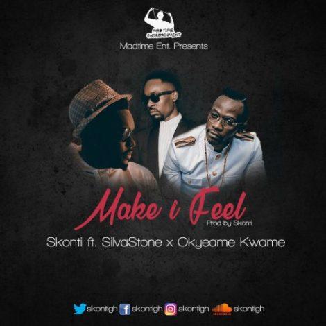 Skonti – Make I Feel (feat. Silvastone X Okyeame Kwame)(Prod By Skonti)