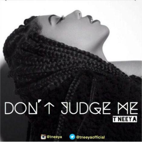 T'Neeya – Don't Judge Me (Prod By Guilty Beatz)